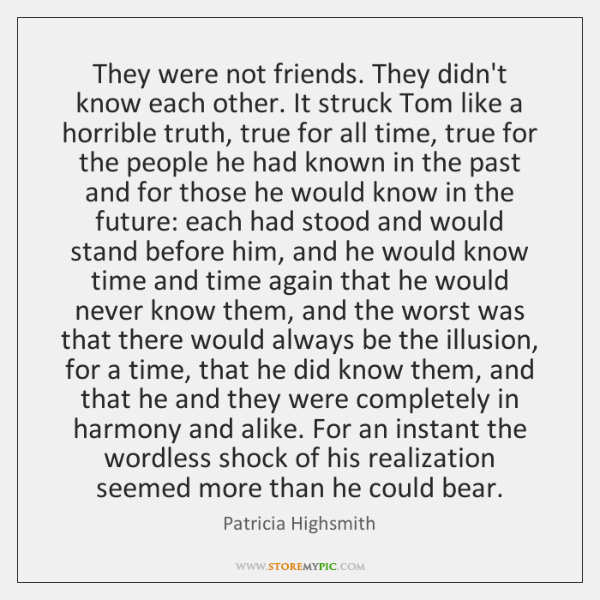 They were not friends. They didn't know each other. It struck Tom ...