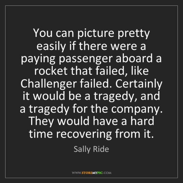 Sally Ride: You can picture pretty easily if there were a paying...