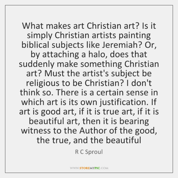 What makes art Christian art? Is it simply Christian artists painting biblical ...
