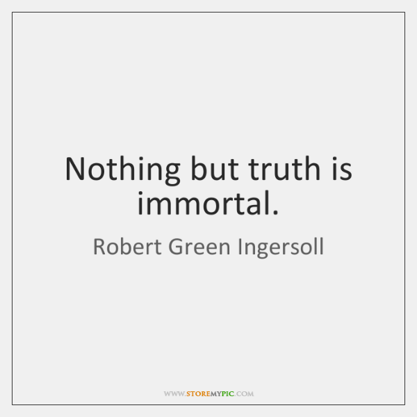 Nothing But Truth Is Immortal Storemypic