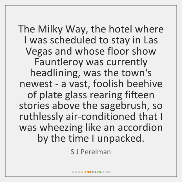 The Milky Way, the hotel where I was scheduled to stay in ...