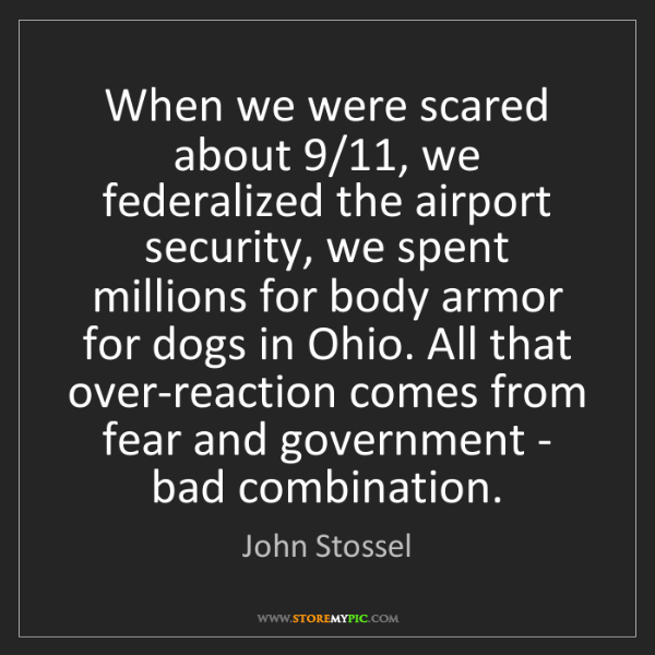John Stossel: When we were scared about 9/11, we federalized the airport...