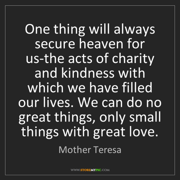 Mother Teresa: One thing will always secure heaven for us-the acts of...