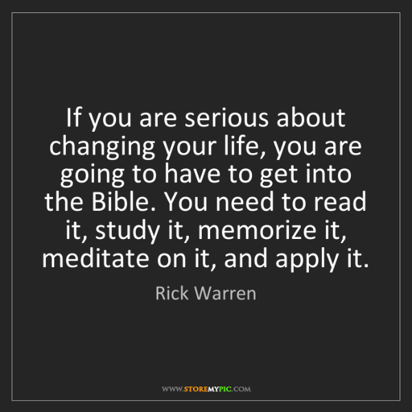 Rick Warren: If you are serious about changing your life, you are...