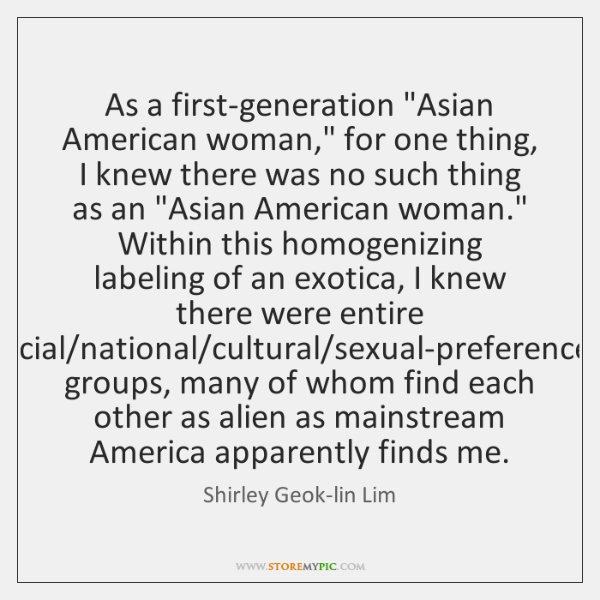 "As a first-generation ""Asian American woman,"" for one thing, I knew there ..."