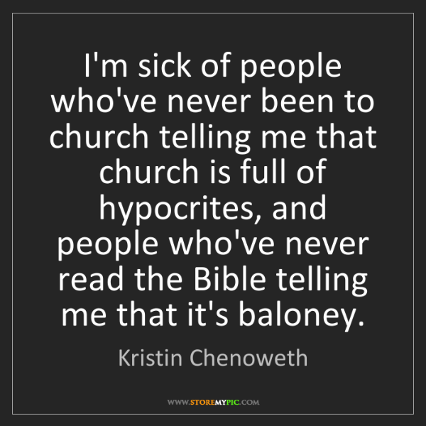 Kristin Chenoweth: I'm sick of people who've never been to church telling...