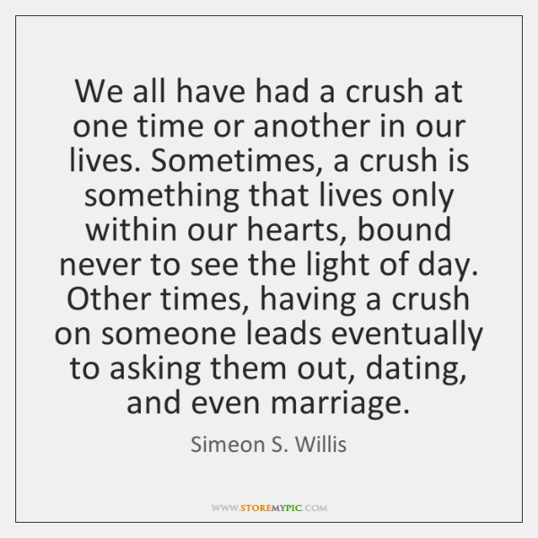 We all have had a crush at one time or another in ...