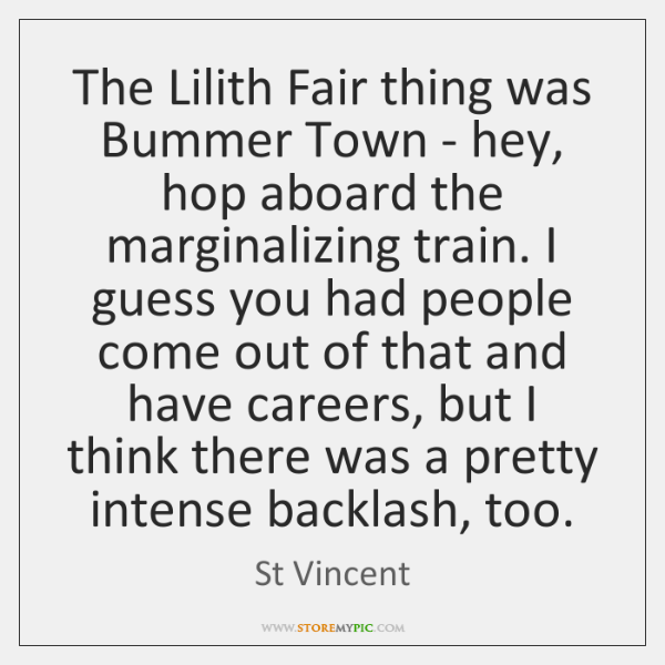 The Lilith Fair thing was Bummer Town - hey, hop aboard the ...
