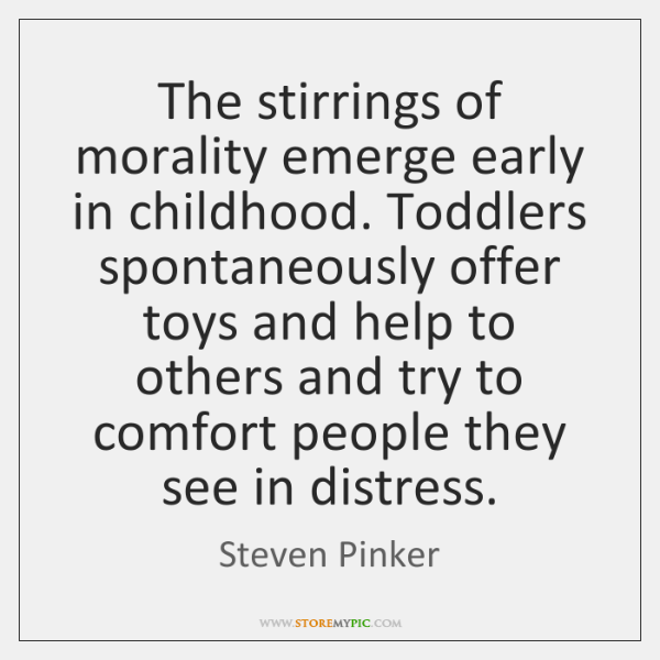 The Stirrings Of Morality Emerge Early In Childhood Toddlers