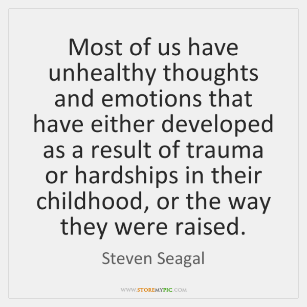 Most of us have unhealthy thoughts and emotions that have either developed ...