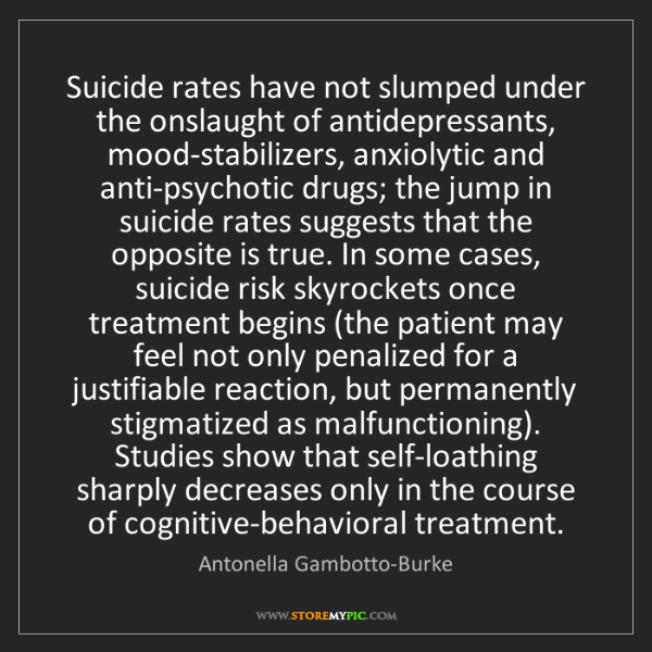 Antonella Gambotto-Burke: Suicide rates have not slumped under the onslaught of...