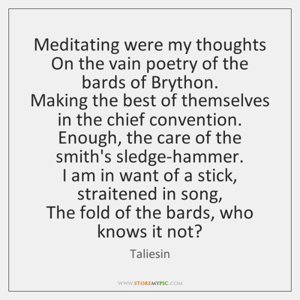 Meditating were my thoughts   On the vain poetry of the bards of ...