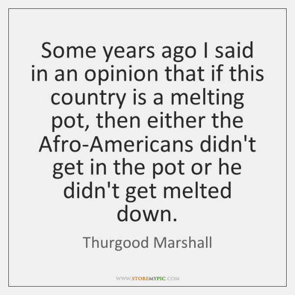 Thurgood Marshall Quotes StoreMyPic Cool Thurgood Marshall Quotes