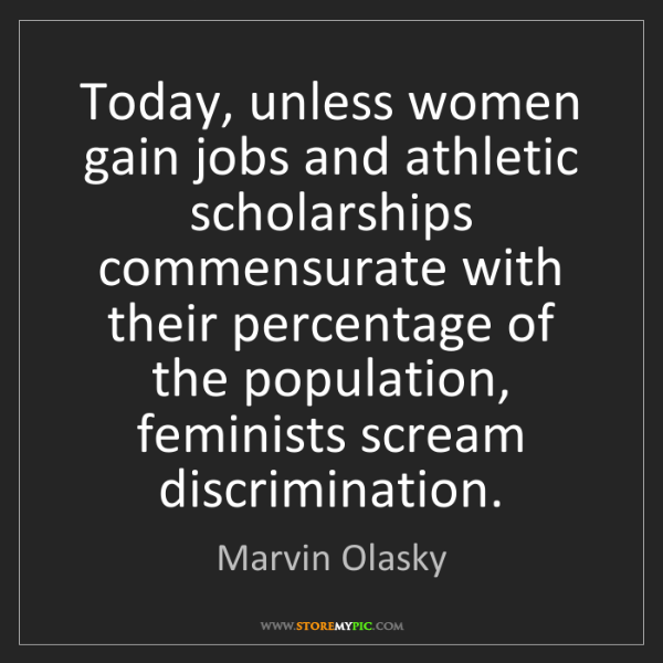 Marvin Olasky: Today, unless women gain jobs and athletic scholarships...