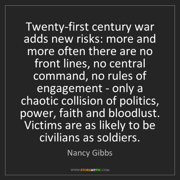 Nancy Gibbs: Twenty-first century war adds new risks: more and more...