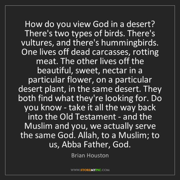 Brian Houston: How do you view God in a desert? There's two types of...