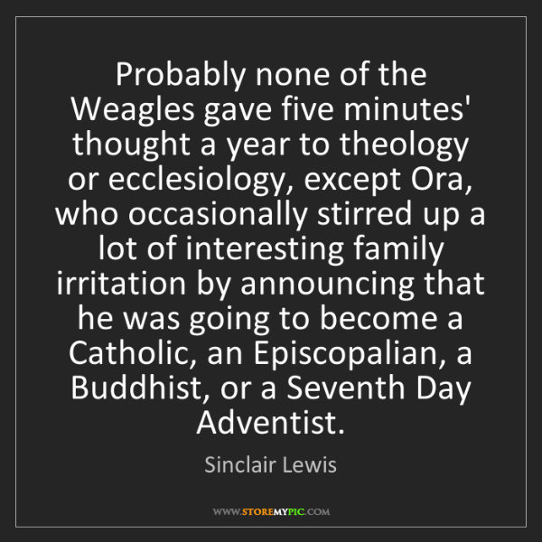 Sinclair Lewis: Probably none of the Weagles gave five minutes' thought...