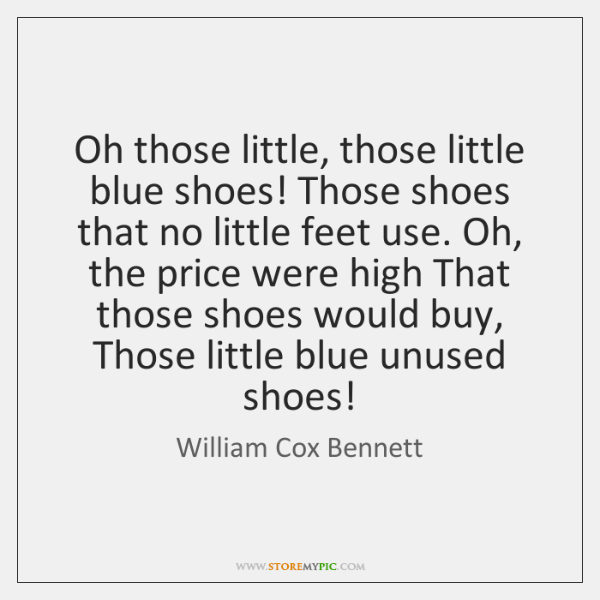Oh those little, those little blue shoes! Those shoes that no little ...