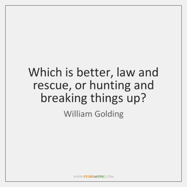 Which is better, law and rescue, or hunting and breaking things up?