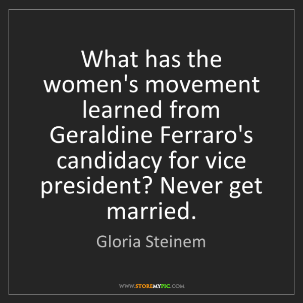 Gloria Steinem: What has the women's movement learned from Geraldine...