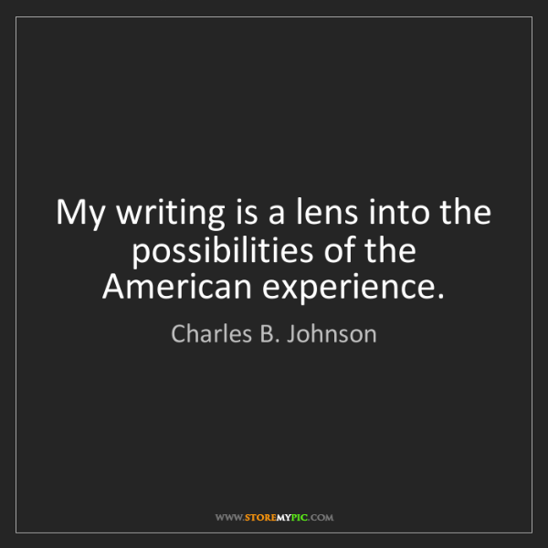 Charles B. Johnson: My writing is a lens into the possibilities of the American...