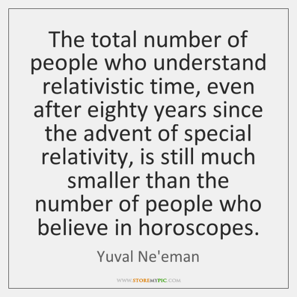 The total number of people who understand relativistic time, even after eighty ...