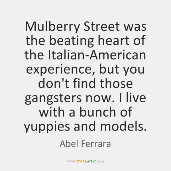 Mulberry Street was the beating heart of the Italian-American experience, but you ...