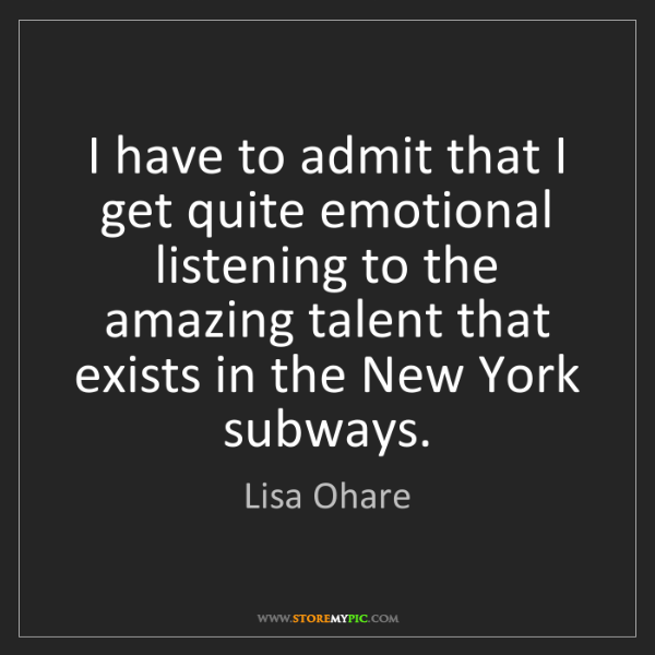 Lisa Ohare: I have to admit that I get quite emotional listening...