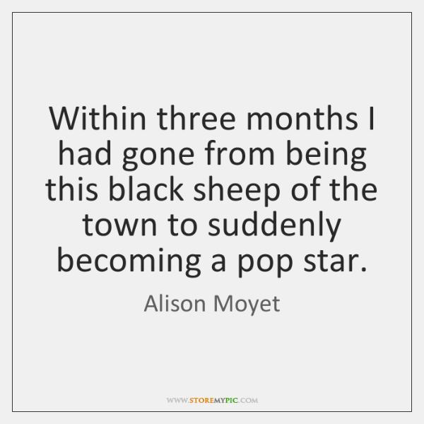 Within three months I had gone from being this black sheep of ...