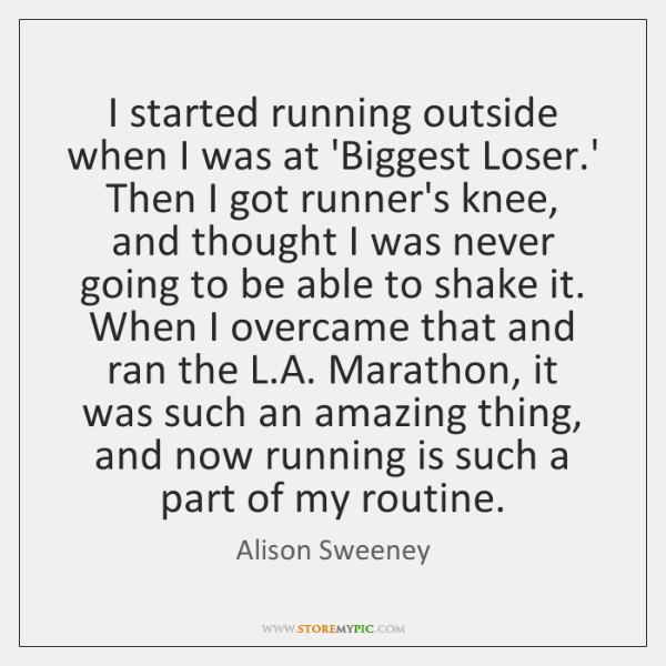 I started running outside when I was at 'Biggest Loser.' Then ...