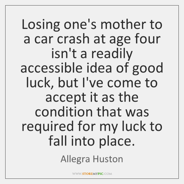 Losing one's mother to a car crash at age four isn't a ...