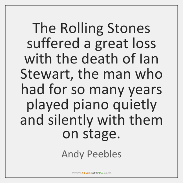 The Rolling Stones suffered a great loss with the death of Ian ...