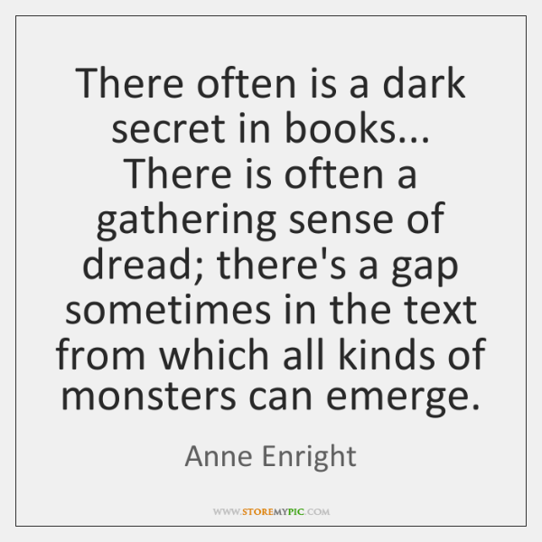 There often is a dark secret in books... There is often a ...