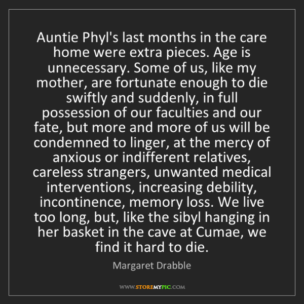Margaret Drabble: Auntie Phyl's last months in the care home were extra...