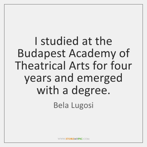 I studied at the Budapest Academy of Theatrical Arts for four years ...