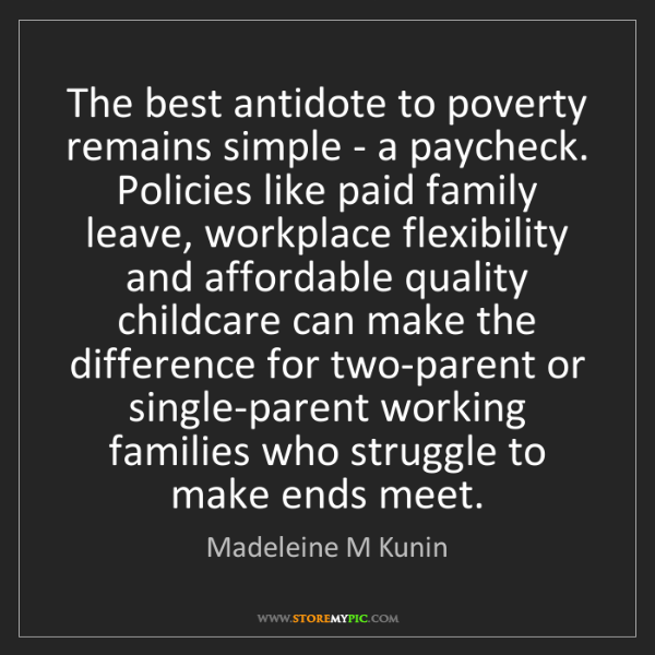 Madeleine M Kunin: The best antidote to poverty remains simple - a paycheck....