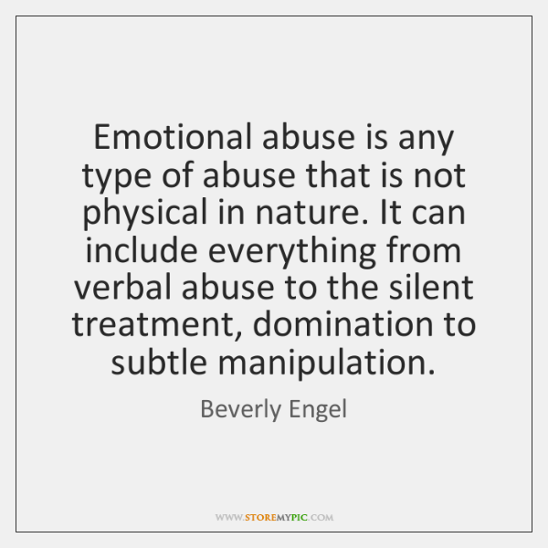 Emotional Abuse Quotes Images | Emotional Abuse Is Any Type Of Abuse That Is Not Physical In
