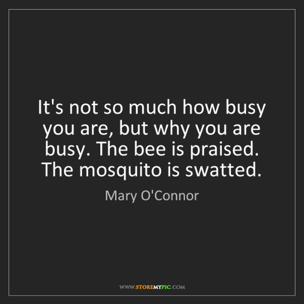 Mary O'Connor: It's not so much how busy you are, but why you are busy....
