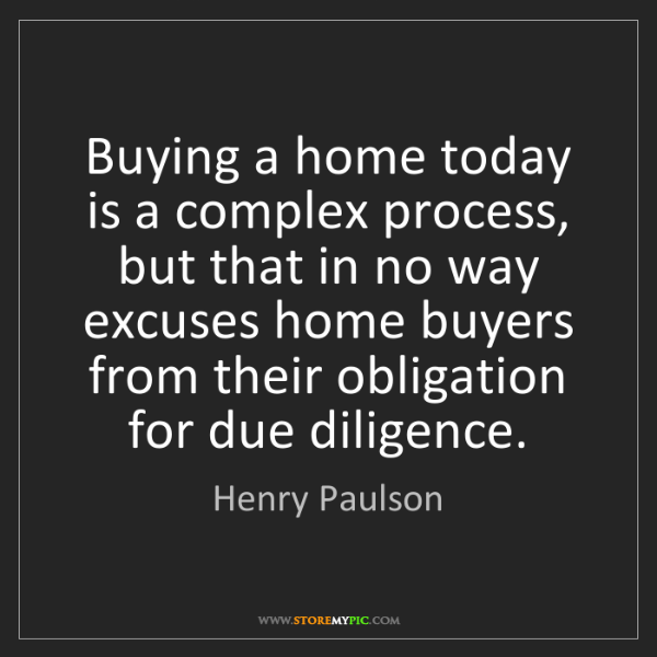 Henry Paulson: Buying a home today is a complex process, but that in...