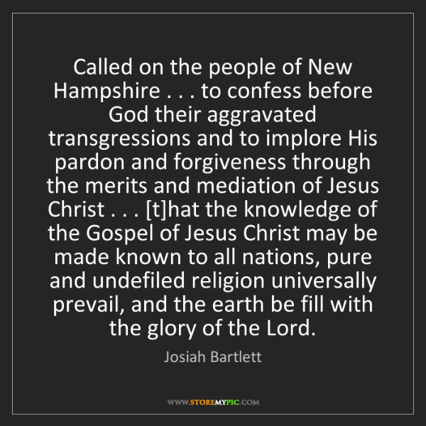 Josiah Bartlett: Called on the people of New Hampshire . . . to confess...