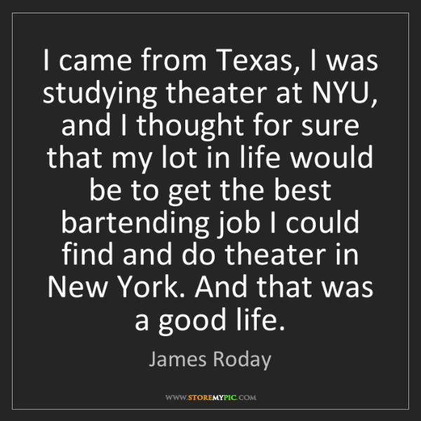 James Roday: I came from Texas, I was studying theater at NYU, and...
