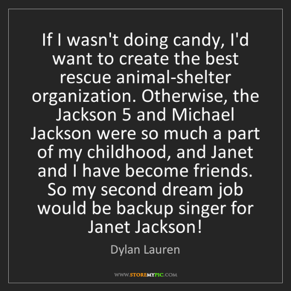 Dylan Lauren: If I wasn't doing candy, I'd want to create the best...
