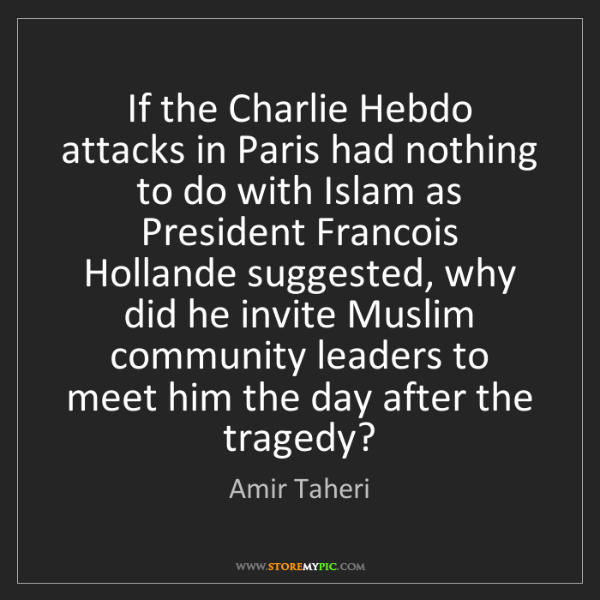 Amir Taheri: If the Charlie Hebdo attacks in Paris had nothing to...