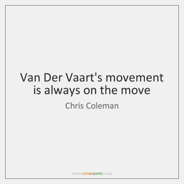 Van Der Vaart's movement is always on the move