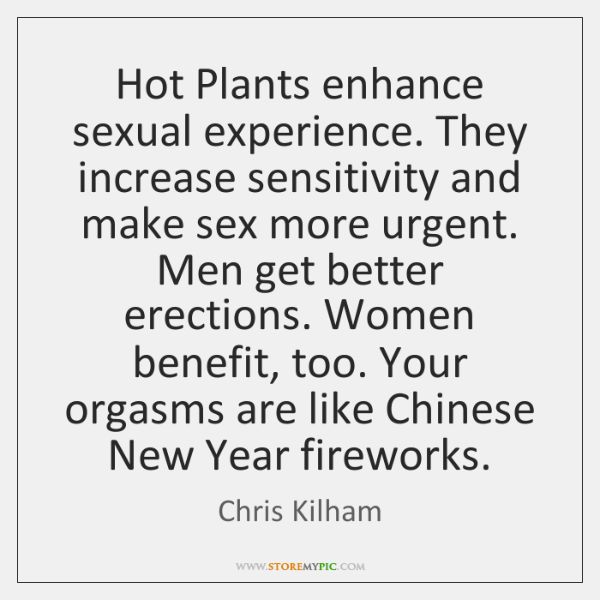 Hot Plants enhance sexual experience. They increase sensitivity and make sex more ...