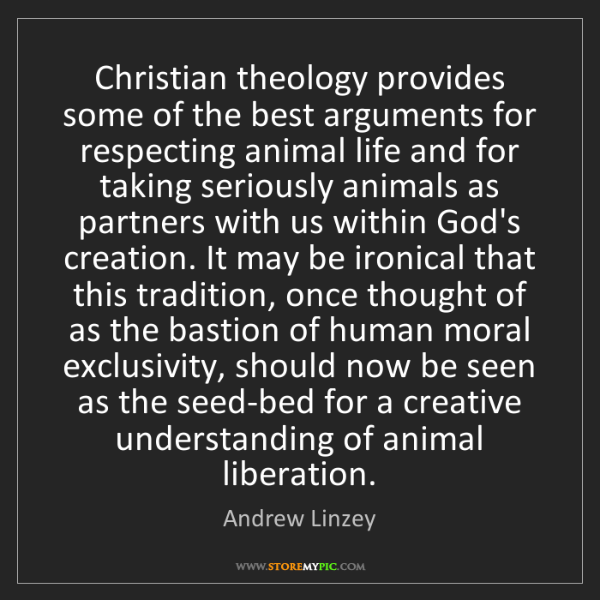 Andrew Linzey: Christian theology provides some of the best arguments...