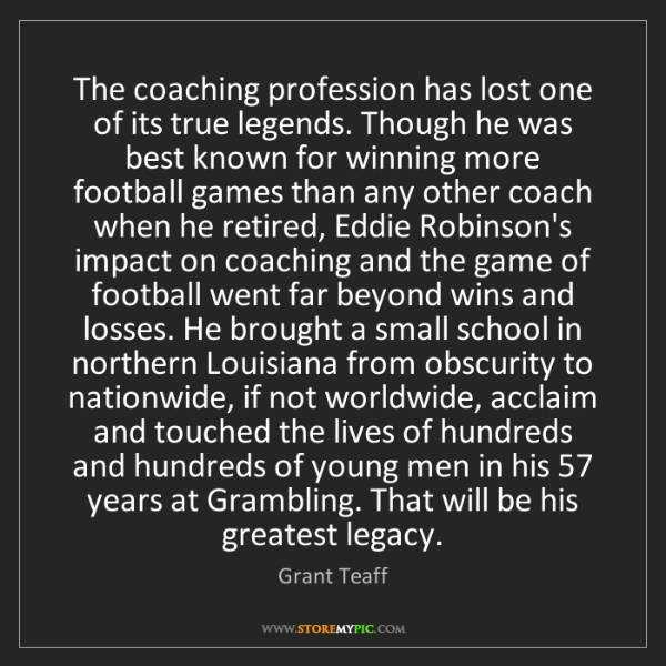 Grant Teaff: The coaching profession has lost one of its true legends....