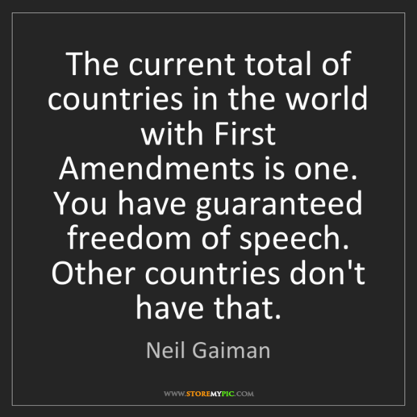 Neil Gaiman: The current total of countries in the world with First...