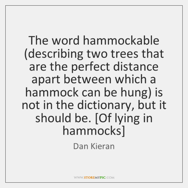 The word hammockable (describing two trees that are the perfect distance apart ...