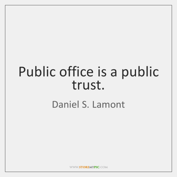 Public office is a public trust.